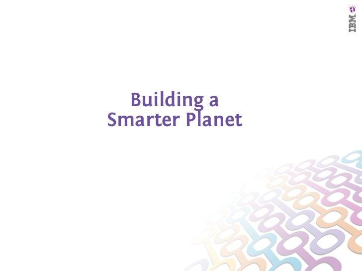 Building aSmarter Planet