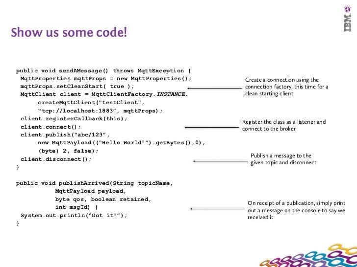 Show us some code!public void sendAMessage() throws MqttException {  MqttProperties mqttProps = new MqttProperties();     ...