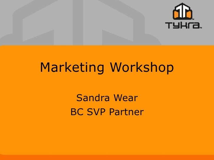 Marketing Workshop Sandra Wear BC SVP Partner
