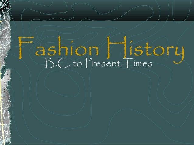 Fashion HistoryB.C. to Present Times