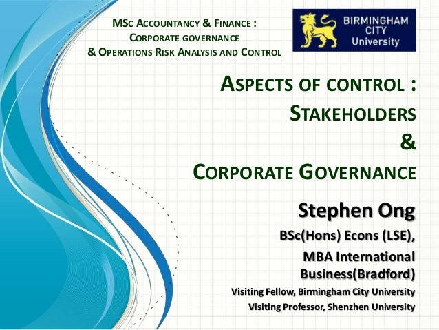 ASPECTS OF CONTROL : STAKEHOLDERS & CORPORATE GOVERNANCE MSC ACCOUNTANCY & FINANCE : CORPORATE GOVERNANCE & OPERATIONS RIS...
