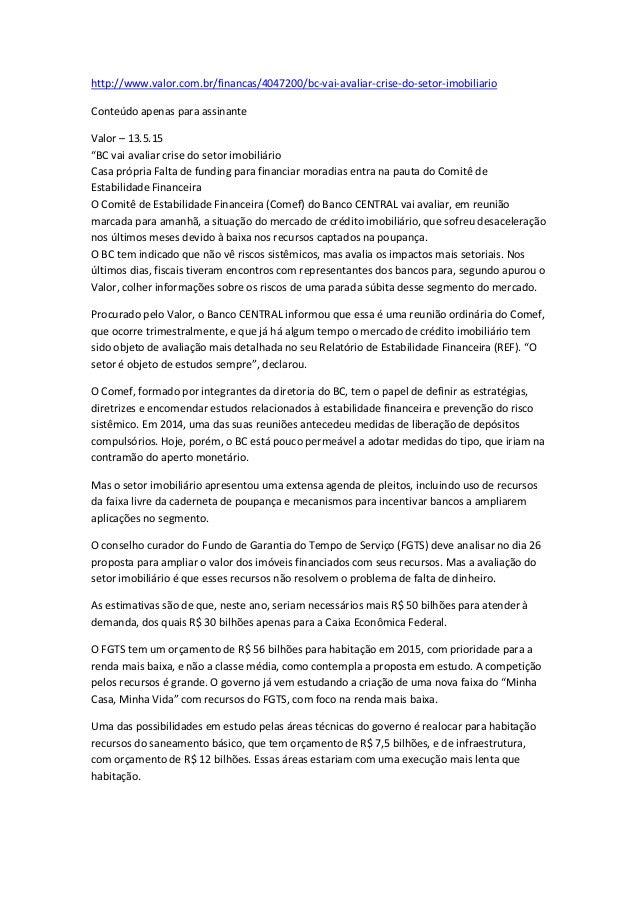 http://www.valor.com.br/financas/4047200/bc-vai-avaliar-crise-do-setor-imobiliario Conteúdo apenas para assinante Valor – ...