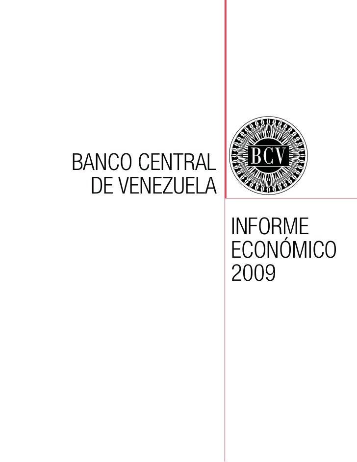 BANCO CENTRAL  DE VENEZUELA                 INFORME                 ECONÓMICO                 2009