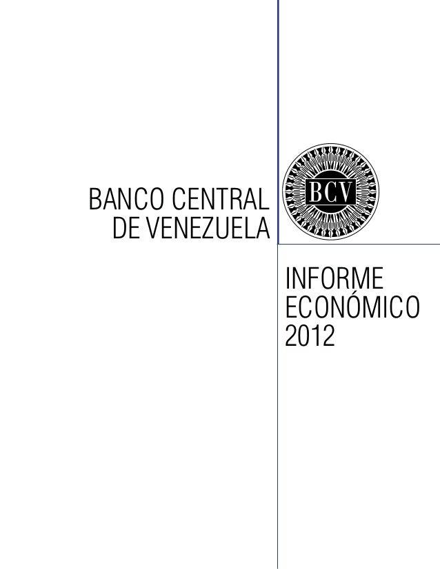 BANCO CENTRAL DE VENEZUELA INFORME ECONÓMICO 2012