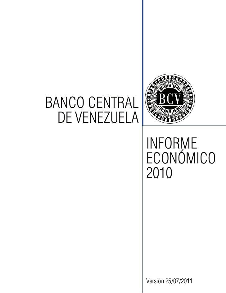 BANCO CENTRAL  DE VENEZUELA                 INFORME                 ECONÓMICO                 2010                 Versión...