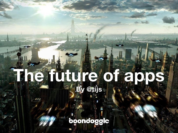 The future of apps       By @tijs