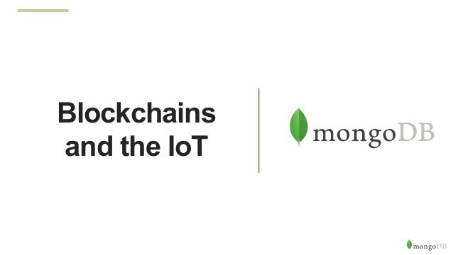Blockchain & the IoT