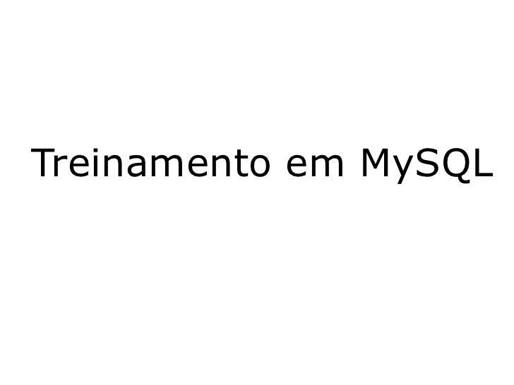 Treinamento em MySQL