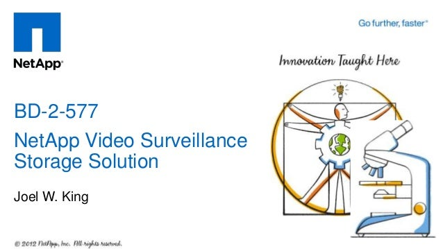 BD-2-577NetApp Video SurveillanceStorage SolutionJoel W. King