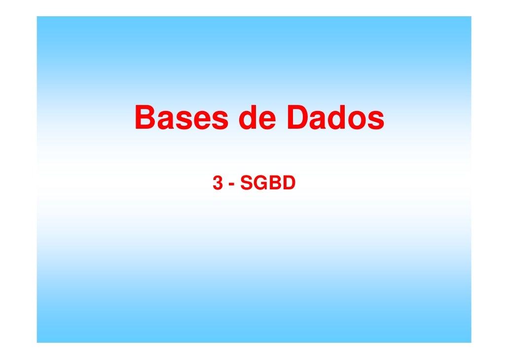 Bases de Dados     3 - SGBD