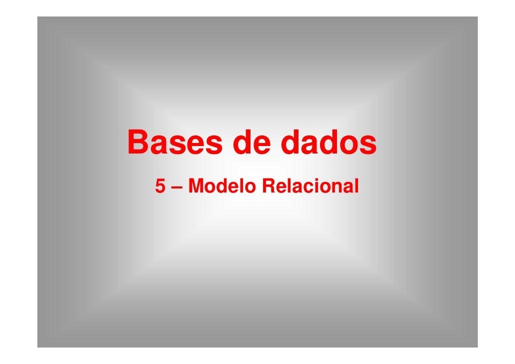 Bases de dados  5 – Modelo Relacional