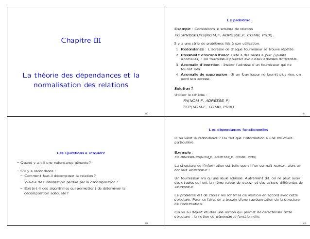 Chapitre III La th´eorie des d´ependances et la normalisation des relations 80 Le probl`eme Exemple : Consid´erons le sch´...