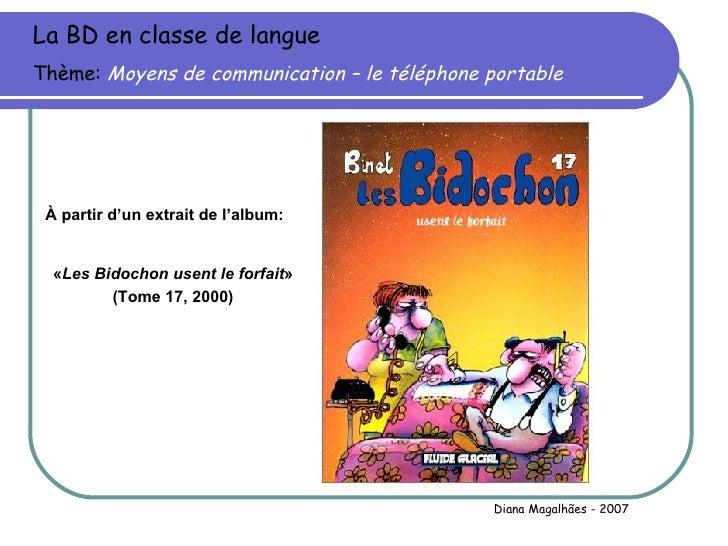 La BD en classe de langue Thème:  Moyens de communication – le téléphone portable À partir d'un extrait de l'album: « Les ...