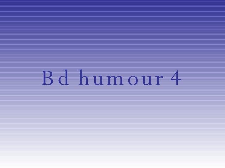 Bd humour 4
