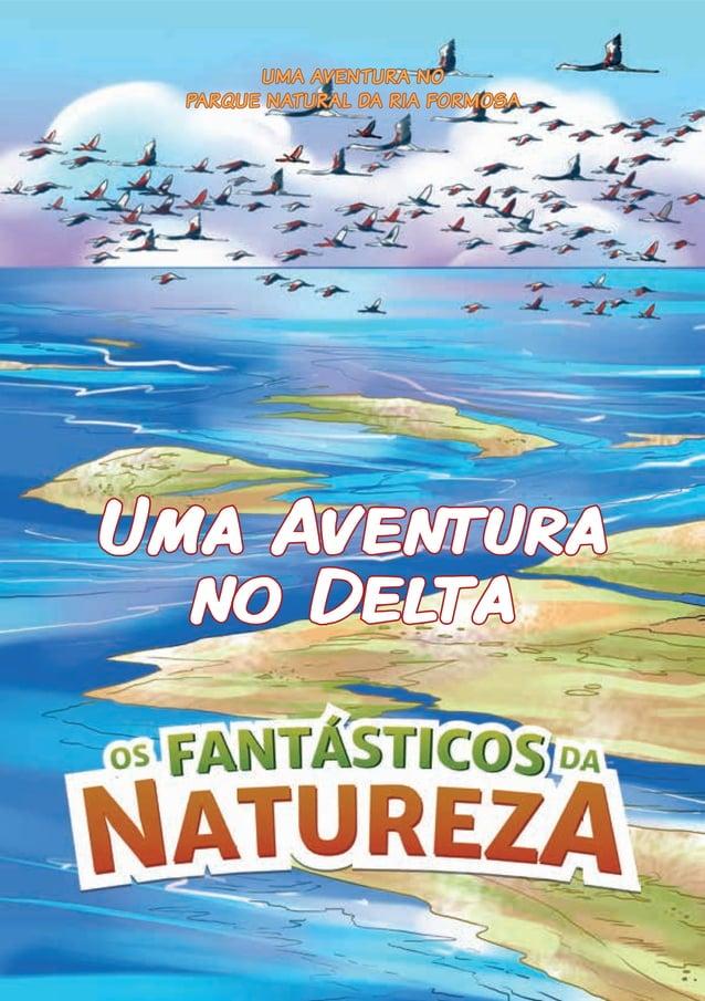 UMA AVENTURA NO PARQUE NATURAL DA RIA FORMOSA Uma Aventura no Delta