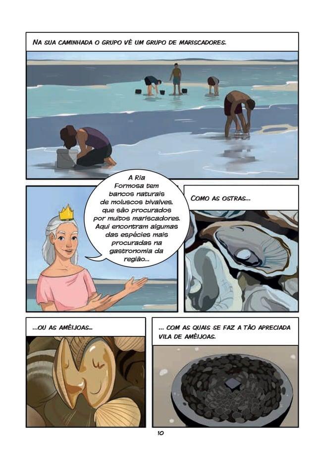 10 …ou as amêijoas... … com as quais se faz a tão apreciada vila de amêijoas. Como as ostras… Na sua caminhada o grupo vê ...