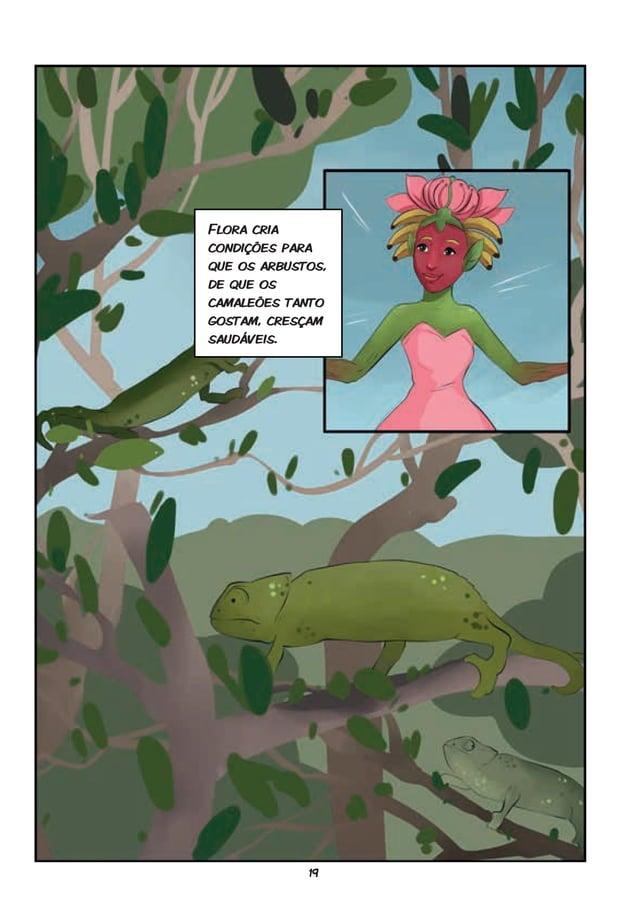 19 Flora cria condições para que os arbustos, de que os camaleões tanto gostam, cresçam saudáveis.