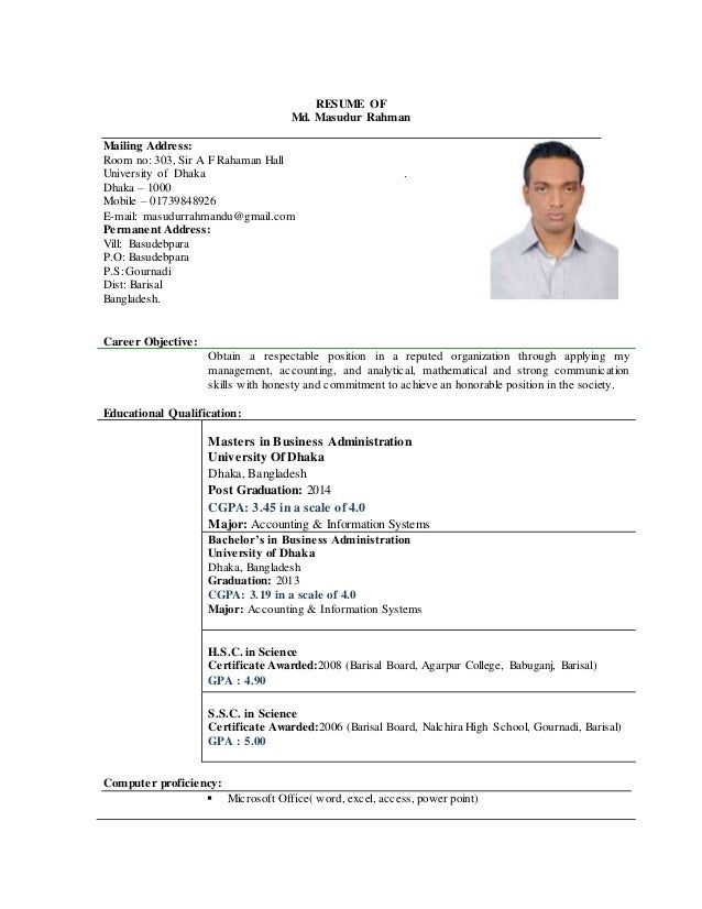 RESUME OF Md. Masudur Rahman Mailing Address: Room no: 303, Sir A F Rahaman Hall University of Dhaka . Dhaka – 1000 Mobile...