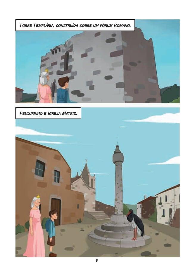 8 Torre Templária, construída sobre um fórum Romano. Pelourinho e Igreja Matriz.
