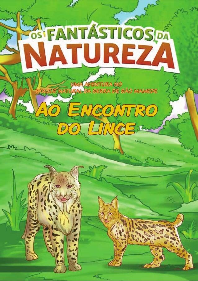 UMA AVENTURA NO PARQUE NATURAL DA SERRA DE SÃO MAMEDE Ao Encontro do Lince