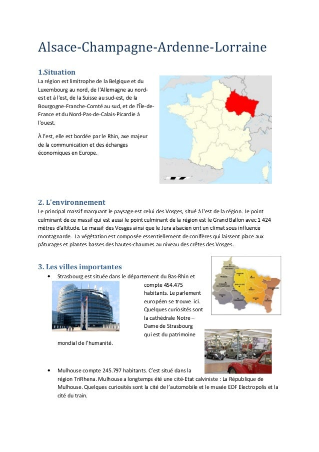 Alsace-Champagne-Ardenne-Lorraine 1.Situation La région est limitrophe de la Belgique et du Luxembourg au nord, de l'Allem...