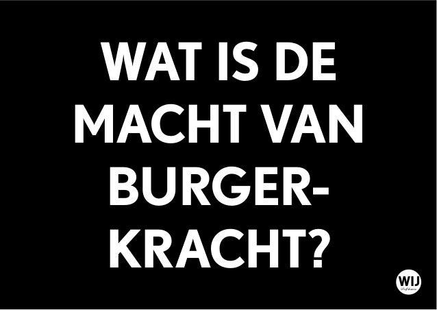 WAT IS DE MACHT VAN BURGER- KRACHT? WIJDelfshaven