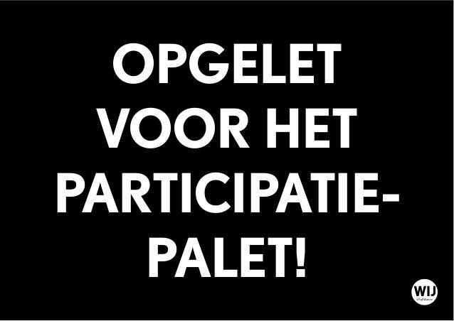 OPGELET VOOR HET PARTICIPATIE- PALET! WIJDelfshaven