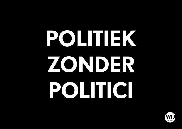 POLITIEK ZONDER POLITICI WIJDelfshaven