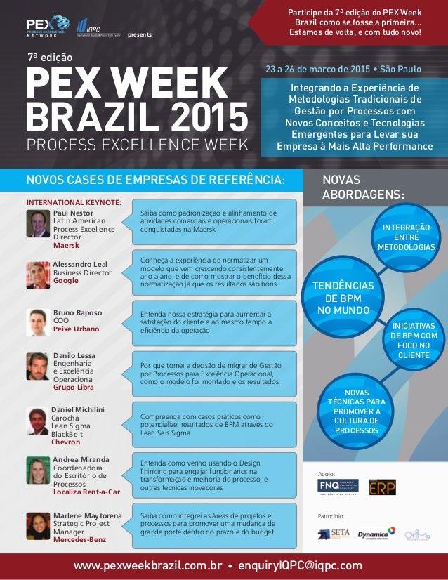 Novas abordagens: Process Excellence Week Integrando a Experiência de Metodologias Tradicionais de Gestão por Processos co...