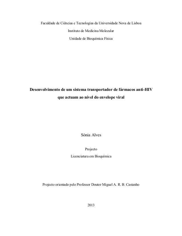 Faculdade de Ciências e Tecnologias da Universidade Nova de Lisboa Instituto de Medicina Molecular Unidade de Bioquímica F...