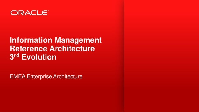 Information Management Reference Architecture 3rd Evolution EMEA Enterprise Architecture