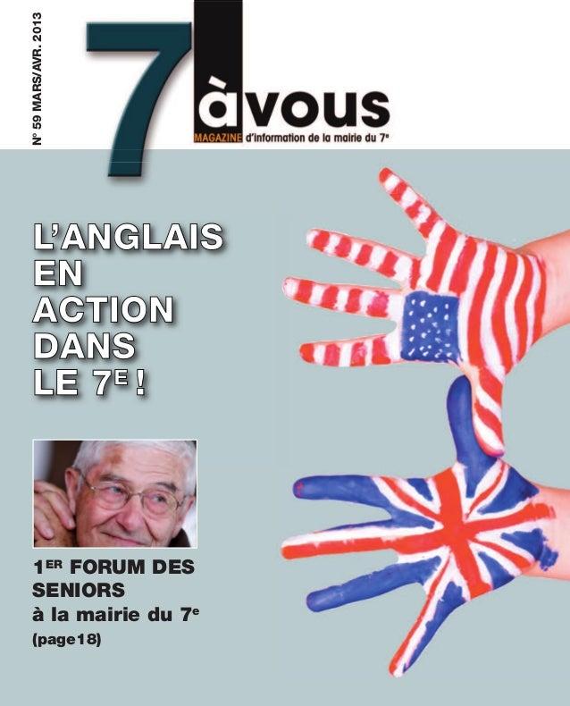 N°59MARS/AVR.2013 L'ANGLAIS EN ACTION DANS LE 7E ! 1ER FORUM DES SENIORS à la mairie du 7e (page18)