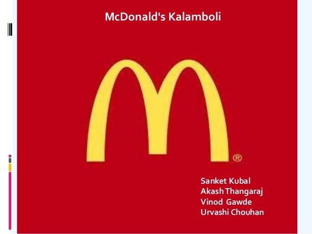 ……………………………………………………………………… ………………………………………………… McDonald's Kalamboli Sanket Kubal AkashThangaraj Vinod Gawde Urvashi Chouh...