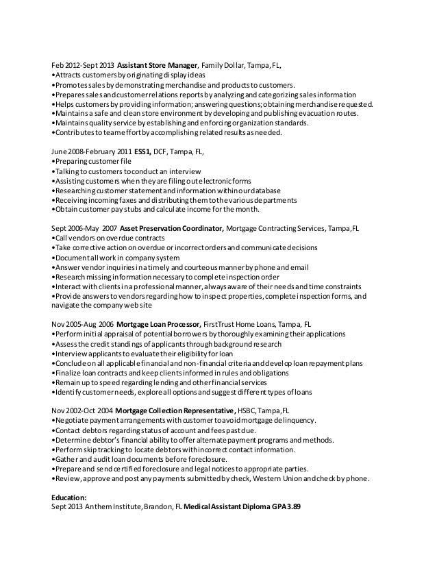 Feb2012-Sept 2013 Assistant Store Manager, FamilyDollar,Tampa,FL, •Attracts customersbyoriginatingdisplayideas •Promotessa...