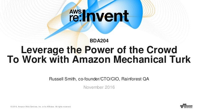 © 2016, Amazon Web Services, Inc. or its Affiliates. All rights reserved. Russell Smith, co-founder/CTO/CIO, Rainforest QA...