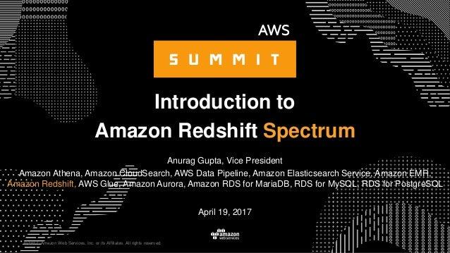© 2017, Amazon Web Services, Inc. or its Affiliates. All rights reserved. Anurag Gupta, Vice President Amazon Athena, Amaz...