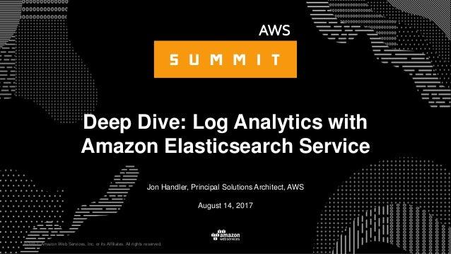 BDA402 Deep Dive: Log Analytics with Amazon Elasticsearch Service