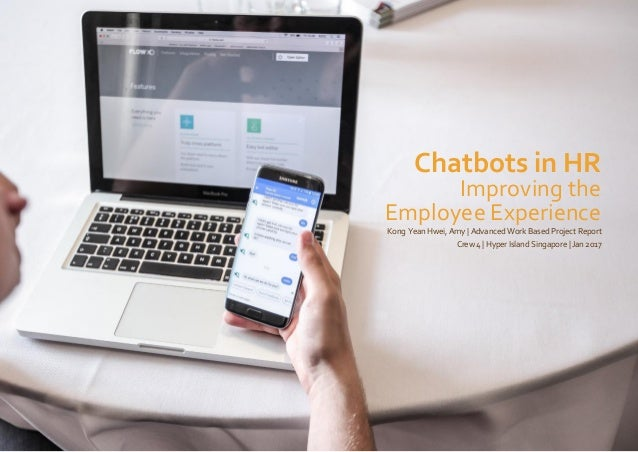 Chatbots in HR Improving the Employee Experience Kong Yean Hwei, Amy | Advanced Work Based Project Report Crew 4 | Hyper I...