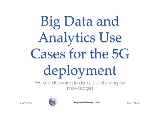 Big Data Analytics A Use Case For 5g Deployment