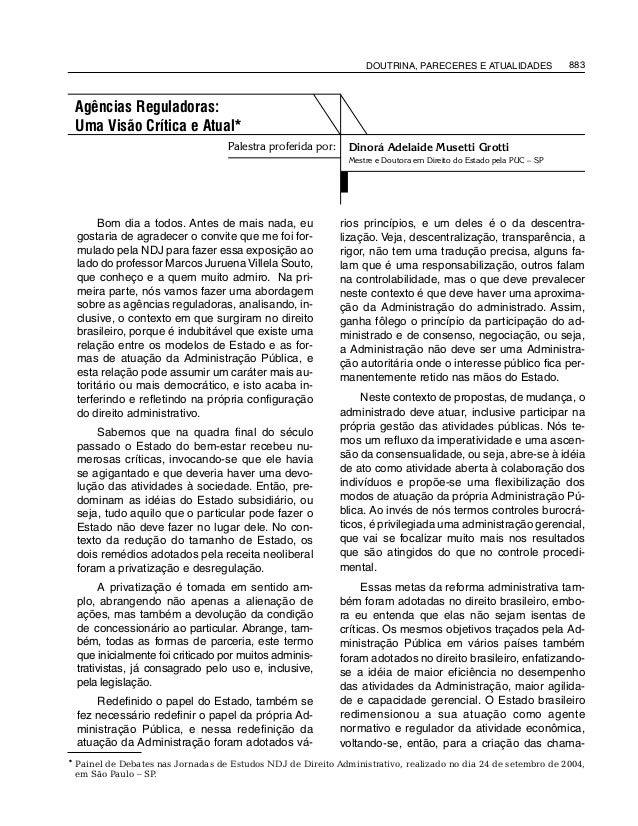 DOUTRINA, PARECERES E ATUALIDADES 883 Palestra proferida por: * Painel de Debates nas Jornadas de Estudos NDJ de Direito A...