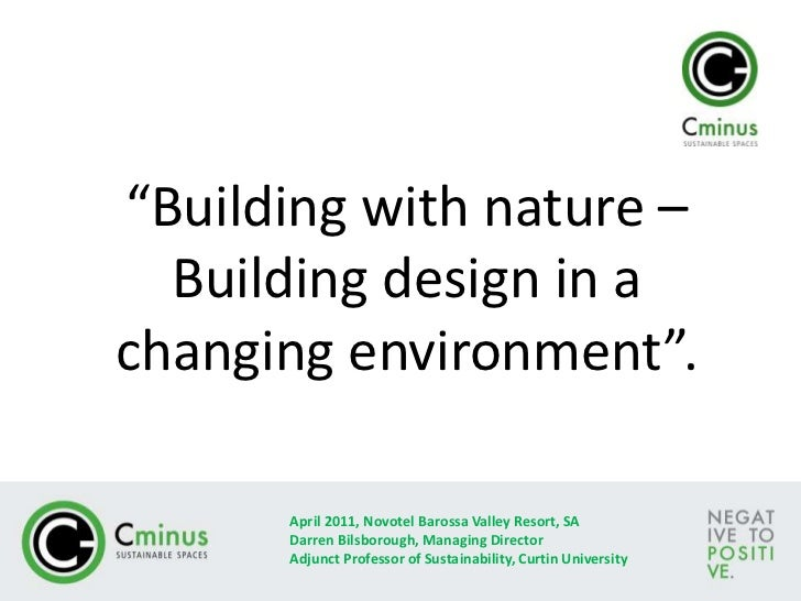"""Building with nature – Building design in a changing environment"".<br />April 2011, Novotel Barossa Valley Resort, SA<br ..."