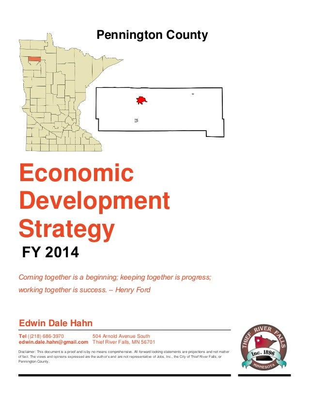 Economic Development Strategy FY 2014 Coming together is a beginning; keeping together is progress; working together is su...