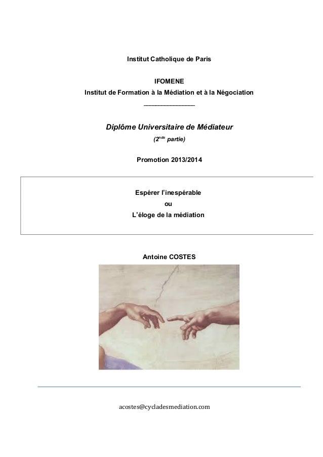 Institut Catholique de Paris  IFOMENE  Institut de Formation à la Médiation et à la Négociation  _________________  Diplôm...
