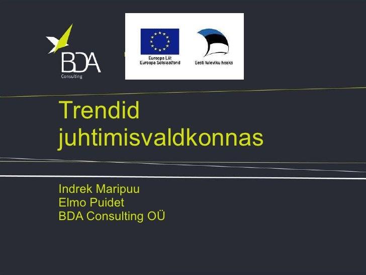 Trendid juhtimisvaldkonnas Indrek Maripuu Elmo Puidet BDA Consulting OÜ