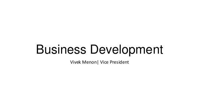 Business Development Vivek Menon| Vice President