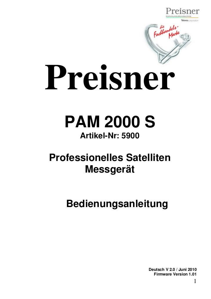 Preisner   PAM 2000 S      Artikel-Nr: 5900Professionelles Satelliten       Messgerät   Bedienungsanleitung               ...