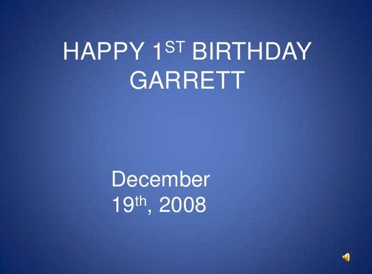 HAPPY 1ST BIRTHDAY GARRETT<br />December  19th, 2008<br />