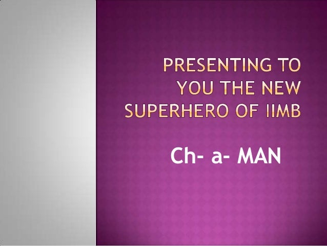 Ch- a- MAN