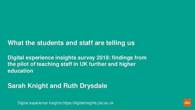 What the students and staff are telling us Digital experience insights survey 2018: findings from the pilot of teaching st...