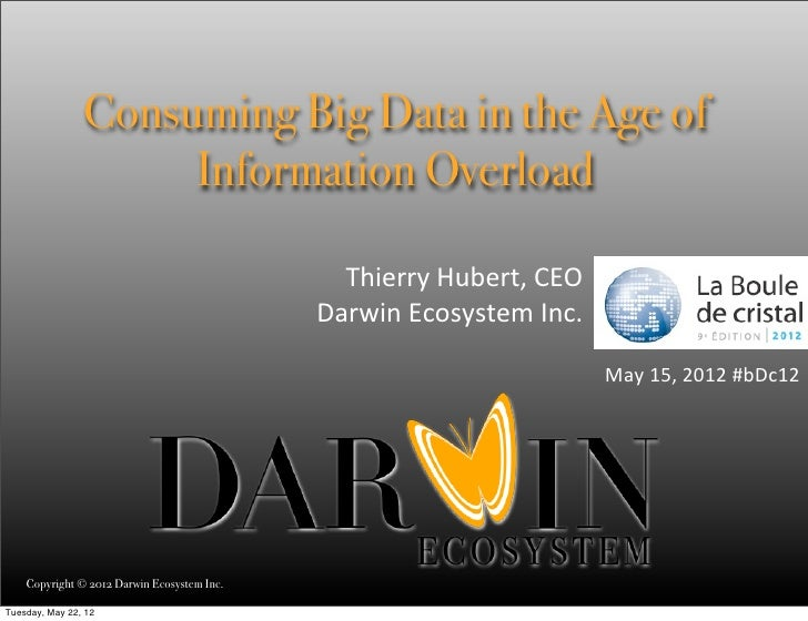 Consuming Big Data in the Age of                     Information Overload                                               Th...